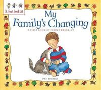 A First Look At: Family Break-Up: My Family's Changing by Pat Thomas