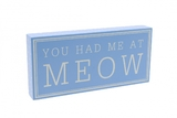 Block Sign: You Had Me At Meow