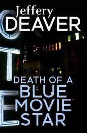 Death of a Blue Movie Star by Jeffery Deaver