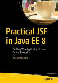 Practical JSF in Java EE 8 by Michael Muller
