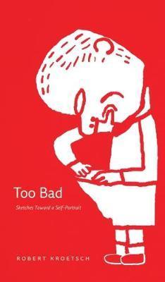 Too Bad by Robert Kroetsch image
