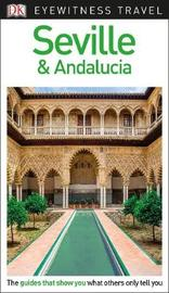 DK Eyewitness Travel Guide Seville and Andalucia by DK Travel