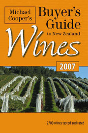 Michael Cooper's Buyer's Guide to New Zealand Wines: 2007 by Michael Cooper