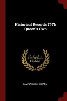 Historical Records 79th Queen's Own by Cameron Highlanders image