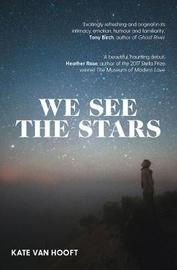 We See the Stars by Kate van Hooft