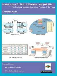 Introduction to 802.11 Wireless LAN (WLAN), Technology, Market, Operation and Services by Lawrence J Harte image