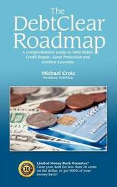 The Debtclear Roadmap by Michael Croix