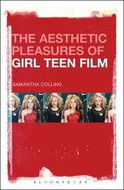 The Aesthetic Pleasures of Girl Teen Film by Samantha Colling