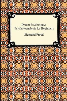 Dream Psychology by Sigmund Freud