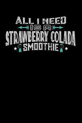 All I Need Is A Strawberry Smoothie by Darren John