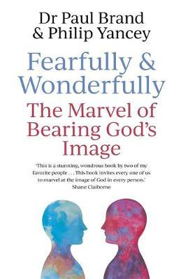 Fearfully and Wonderfully by Philip Yancey