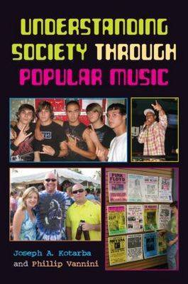 Understanding Society Through Popular Music by Joe Kotarba image