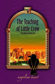 The Teaching of Little Crow by Angelina Heart image