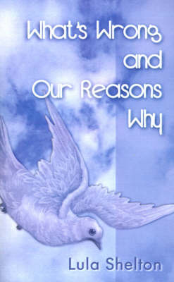 What's Wrong and Our Reasons Why by Lula M. Shelton image