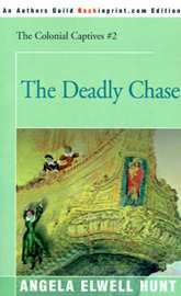 The Deadly Chase by Angela Elwell Hunt image