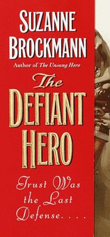 The Defiant Hero, the by Suzanne Brockman
