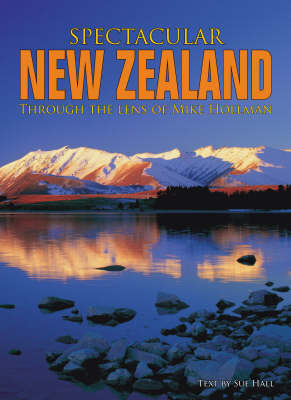 Spectacular New Zealand by Mike Hollman