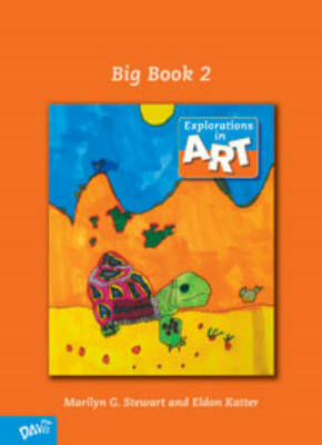 Explorations in Art: 2nd Grade: No. 2: Big Book by Marilyn G. Stewart