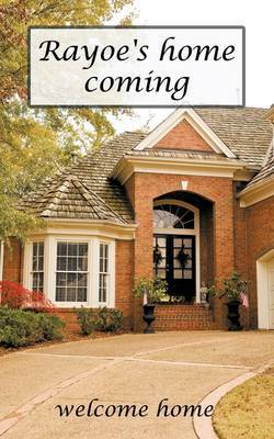 Rayoe's Home Coming: Welcome Home by * Anonymous