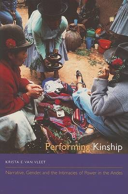 Performing Kinship by Krista E Van Vleet