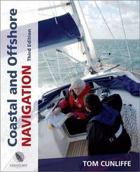 Coastal and Offshore Navigation by Tom Cunliffe