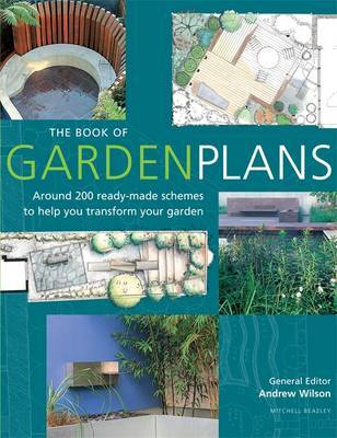 The Book of Garden Plans: Around 200 Ready-made Schemes to Help You Transform Your Garden image