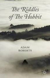 The Riddles of The Hobbit by Adam Roberts