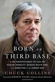 Born on Third Base by Chuck Collins