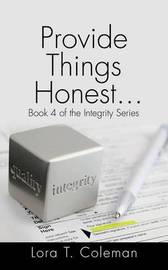 Provide Things Honest? by Lora T. Coleman