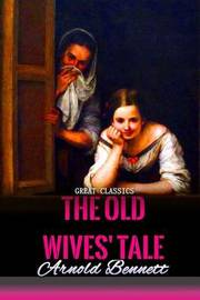 The Old Wives' Tale by Arnold Bennett image