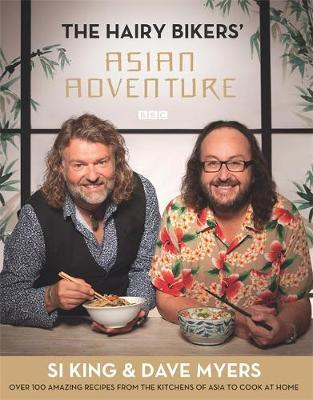 The Hairy Bikers' Asian Adventure by Hairy Bikers