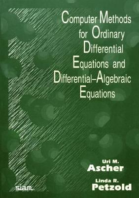 Computer Methods for Ordinary Differential Equations and Differential-Algebraic Equations by Uri M. Ascher image