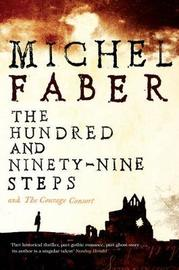 The Hundred and Ninety-Nine Steps: The Courage Consort by Michel Faber image