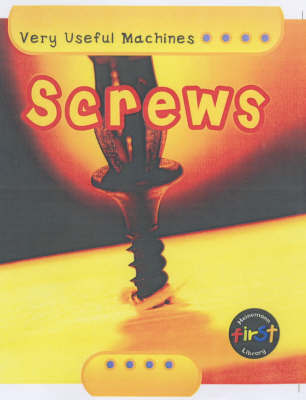 Very Useful Machines: Screws Hardback by Chris Oxlade image