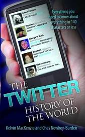 The Twitter History of the World by Chas Newkey-Burden