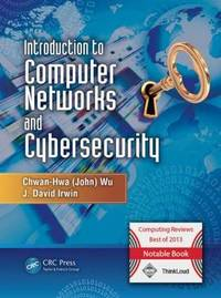 Introduction to Computer Networks and Cybersecurity by Chwan-Hwa (John Wu