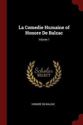 La Comedie Humaine of Honore de Balzac; Volume 1 by Honore de Balzac image