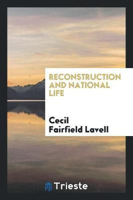 Reconstruction and National Life by Cecil Fairfield Lavell image