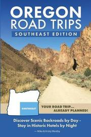 Oregon Road Trips - Southeast Edition by Mike Westby