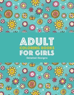 Adult Coloring Books For Girls by Art Therapy Coloring
