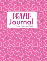 Prayer Journal Pink and White Heart Edition by Hiphipyay Press