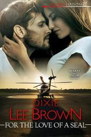 For the Love of a Seal by Dixie Lee Brown