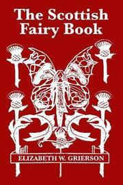 The Scottish Fairy Book by Elizabeth W. Grierson