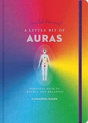 Little Bit of Auras Guided Journal, A by Cassandra Eason