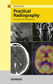 Practical Radiography: Principles and Applications by Peter H. Hertrich image