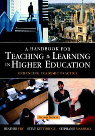 A Handbook for Teaching and Learning in Higher Education: Enhancing Academic Practice by Heather Fry image