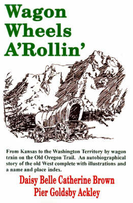 Wagon Wheels A'Rollin' by Daisy Belle Catherine Brown Pier Goldsby Ackley image