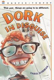 Dork in Disguise by Carol Gorman image