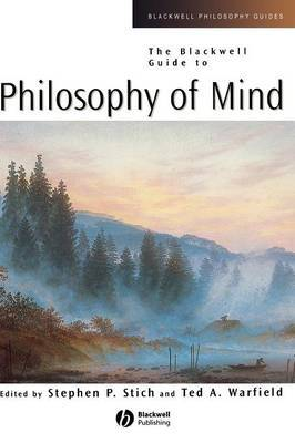 The Blackwell Guide to Philosophy of Mind by Stephen P Stich