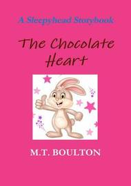 The Chocolate Heart Celebratory Edition by M.T. Boulton